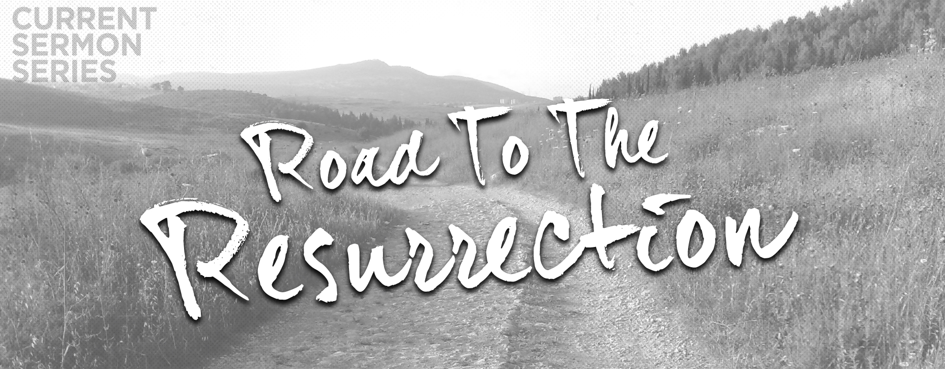 Road to the Resurrection – Seven Hills Fellowship