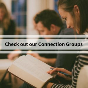 Check out our Connection Groups